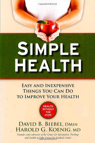 Simple Health : 20 Easy and Inexpensive Things You Can Do to Improve Your Health