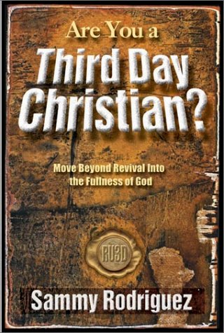Are You a Third Day Christian : Move Beyond Revival into the Fullness of God