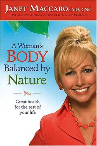 A Woman's Body Balanced By Nature : Great health for the rest of your life