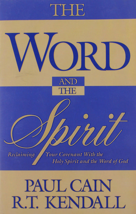The Word And The Spirit : Reclaiming your covenant with the Holy Spirit and the Word of God.