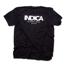 INDICA IS HOW I ROLL - BLACK T-SHIRT
