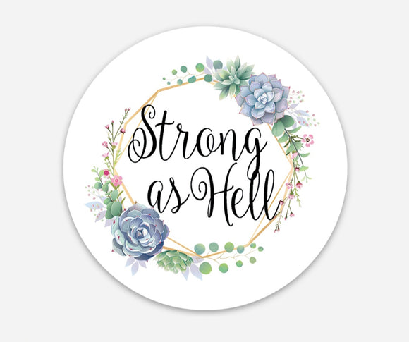 Strong As Hell - Sweary 3 Inch Circle Stickers