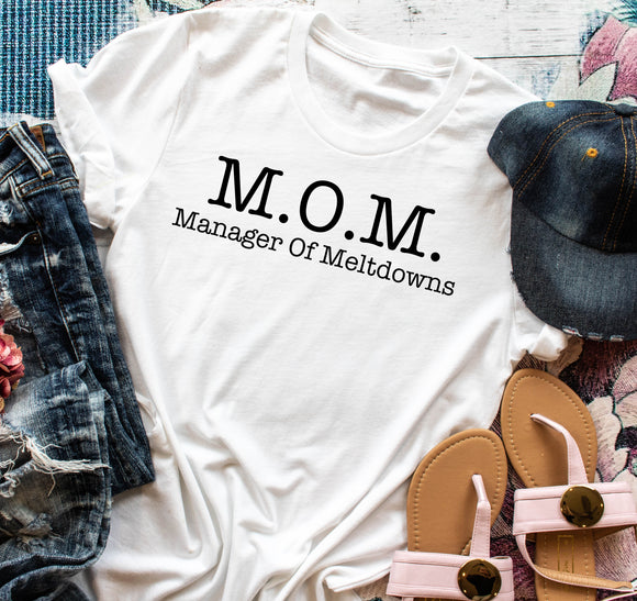 M.O.M. Manager of Meltdowns Adult Tee