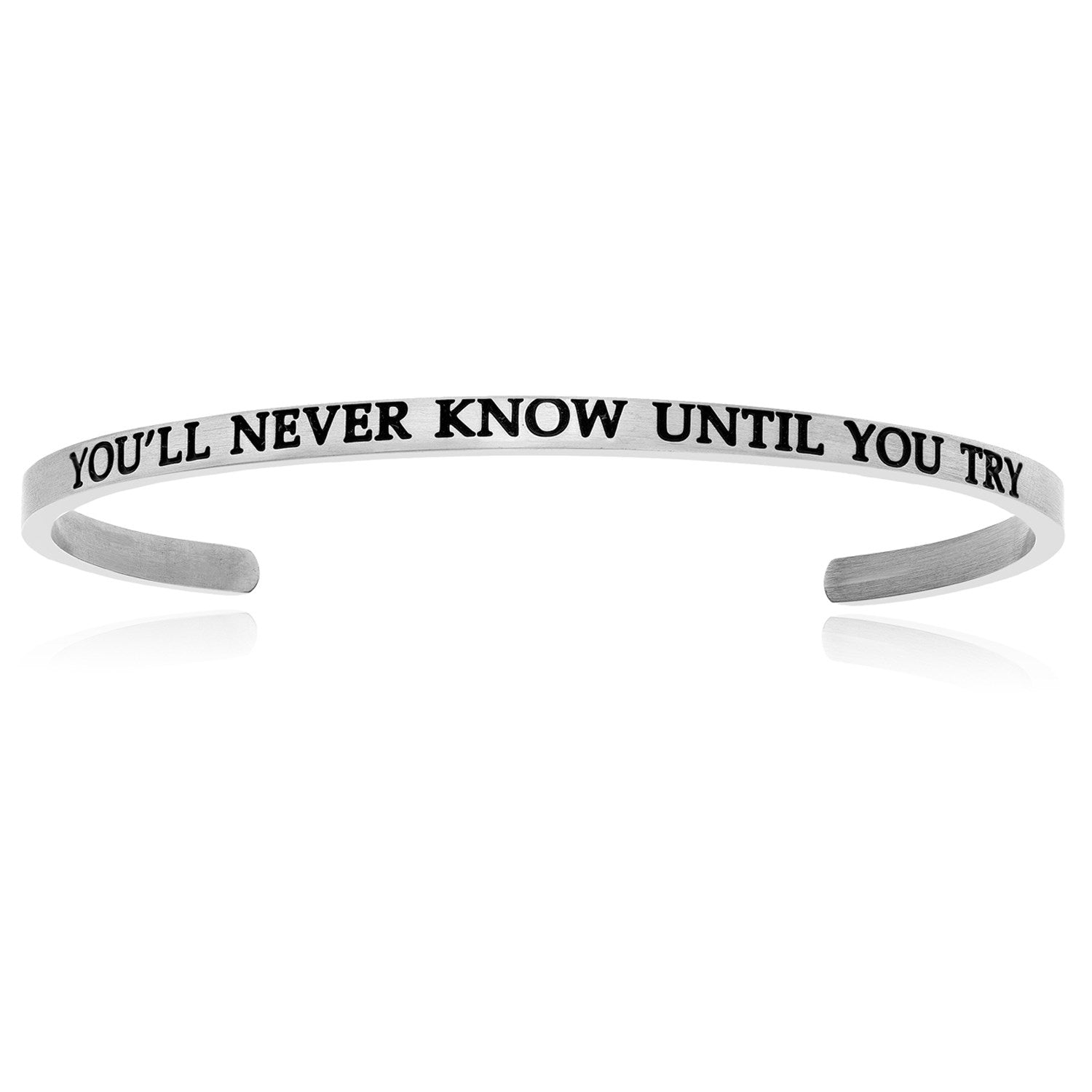 Stainless Steel You'll Never Know Until You Try Cuff Bracelet