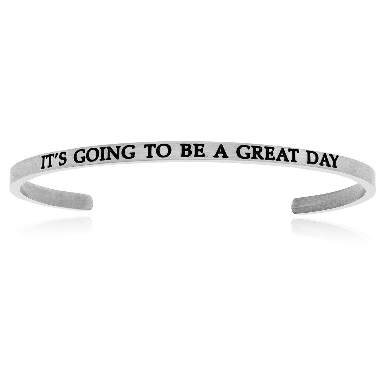 Stainless Steel It's Going To Be A Great Day Cuff Bracelet