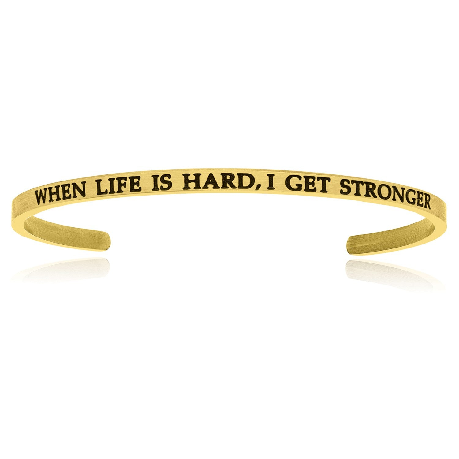 Yellow Stainless Steel When Life Is Hard  I Get Stronger Cuff Bracelet