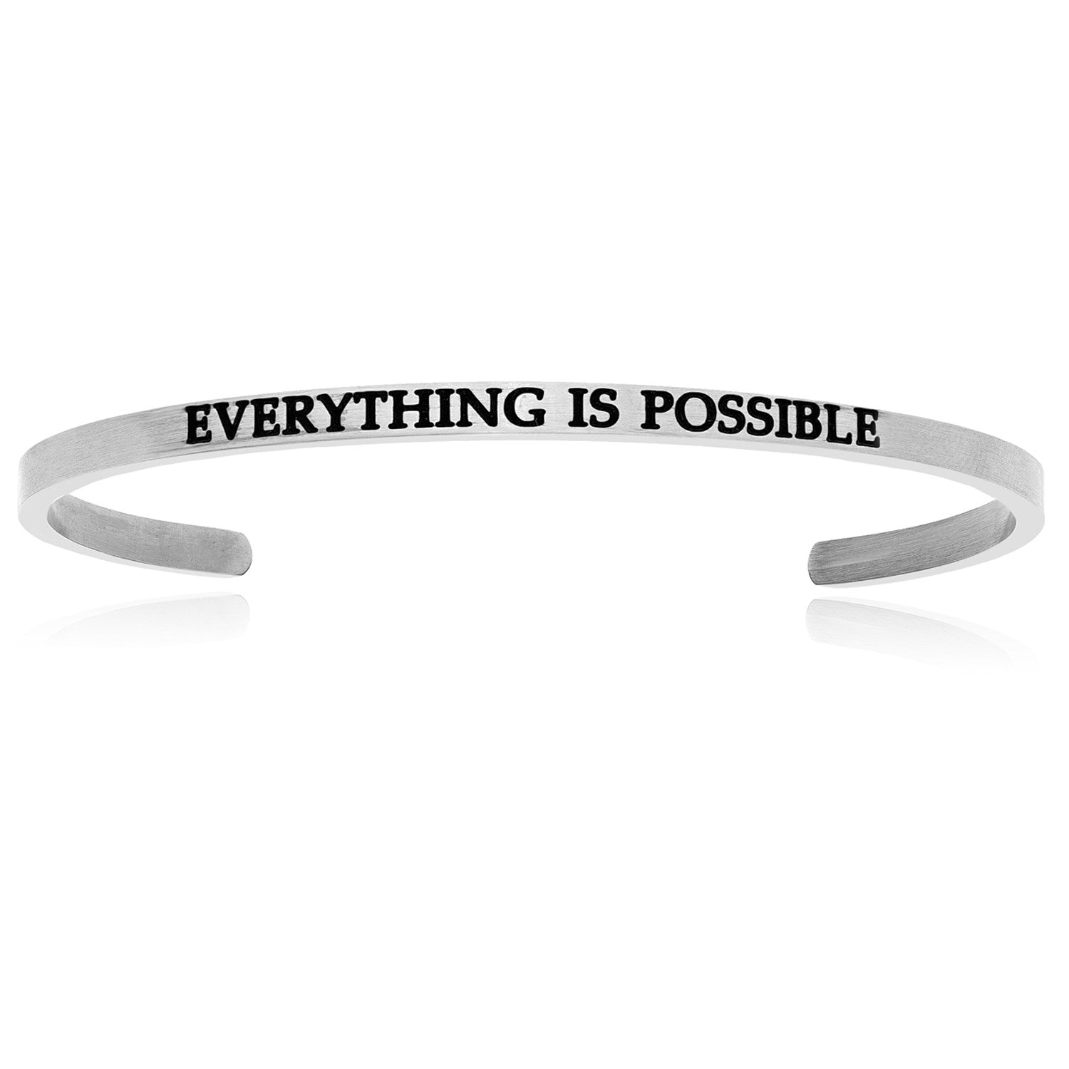 Stainless Steel Everything Is Possible Cuff Bracelet