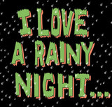I Love A Rainy Night...