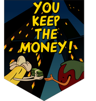 You Keep The Money!