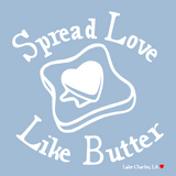 Spread Love Like Butter (Short Sleeve)