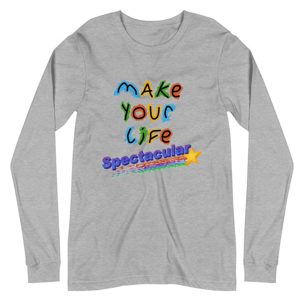 Make Your Life Spectacular (Long Sleeve)