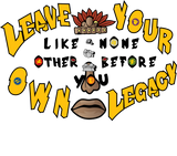 Leave Your Own Legacy: Like None Other Before You (Face Mask)
