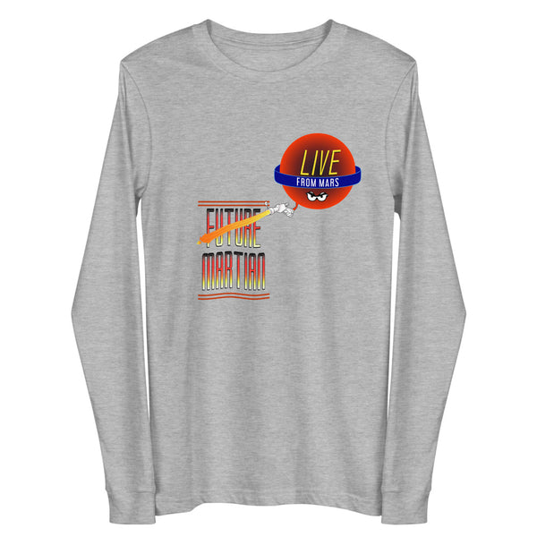 Future Martian: Live From Mars (Long Sleeve)