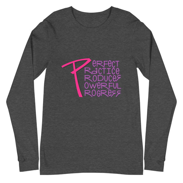 Perfect Practice Produces Powerful Progress (Long Sleeve)