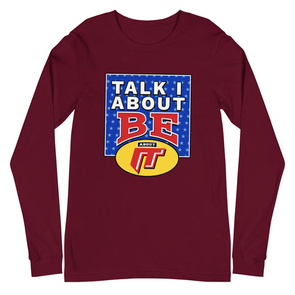 Talk About It; Be About It (Long Sleeve)
