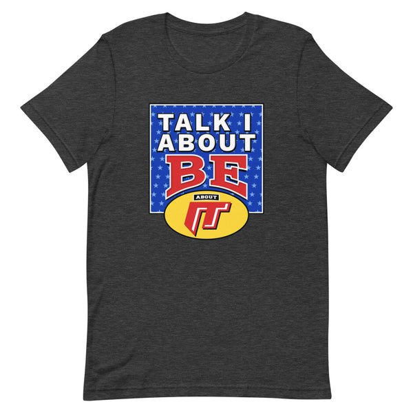 Talk About It; Be About It (Short Sleeve)