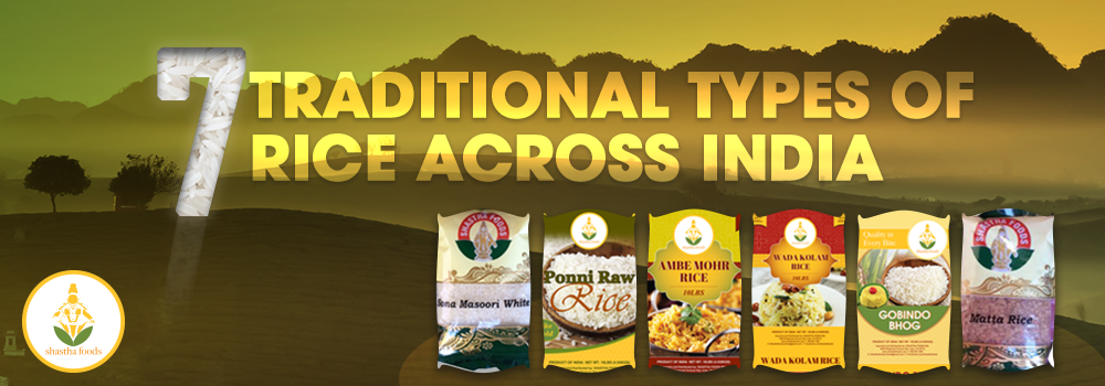 7 Traditional types of Rice across India