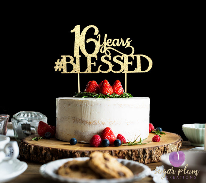 16 Years #Blessed Cake Topper