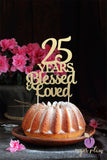 25 Years Blessed & Loved