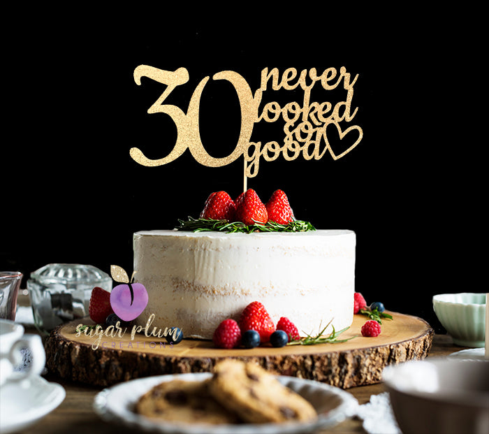 30 Never Looked So Good Cake Topper