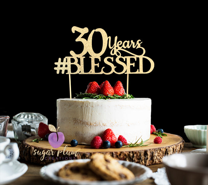 30 Years #Blessed Cake Topper