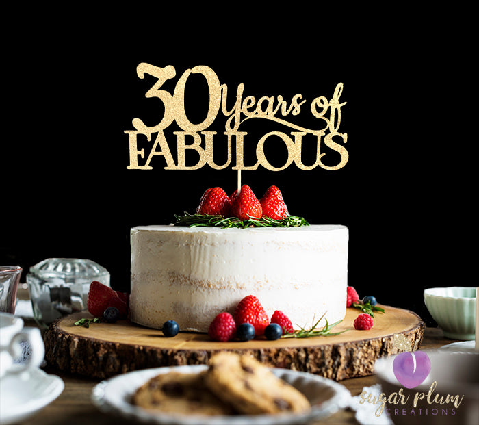 30 Years of Fabulous Cake Topper