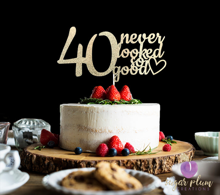 40 Never Looked So Good Cake Topper