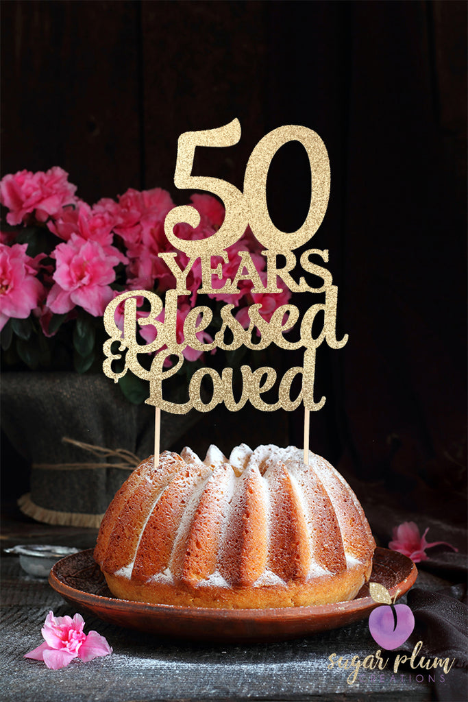 50 Years Blessed & Loved Cake Topper