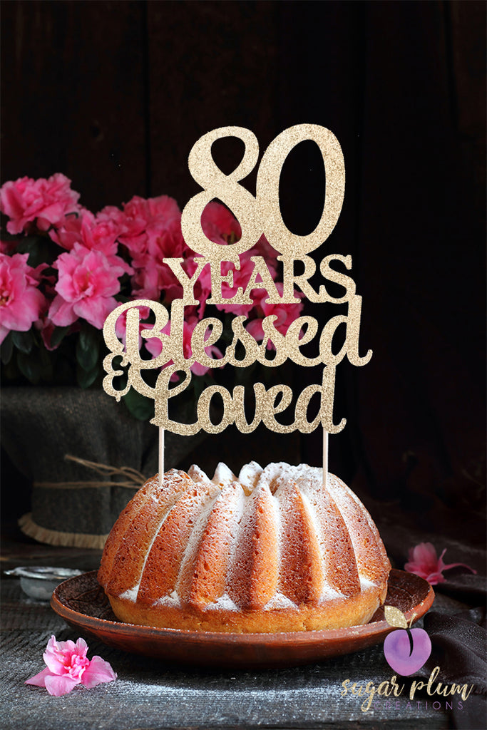 80 Years Blessed & Loved