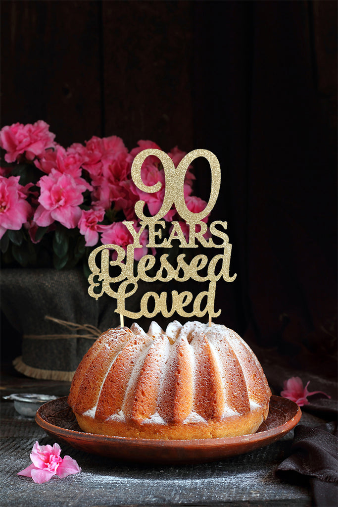 90 Years Blessed & Loved
