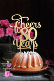 Cheers to 80 Years (curly) Cake Topper