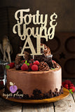 Forty and Young AF Cake Topper