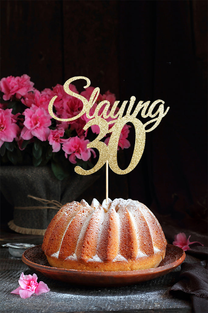 Slaying 30 Cake Topper