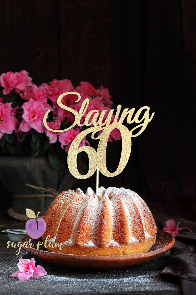 Slaying 60 Cake Topper