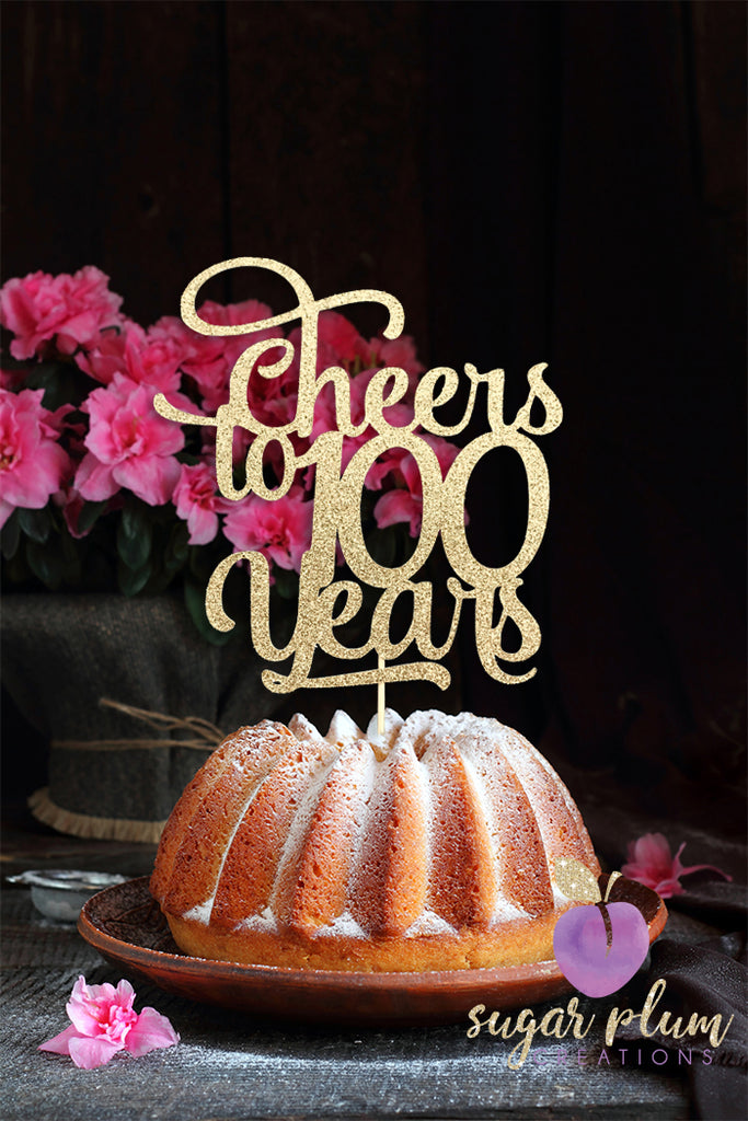 Cheers to 100 Years (fancy) Cake Topper