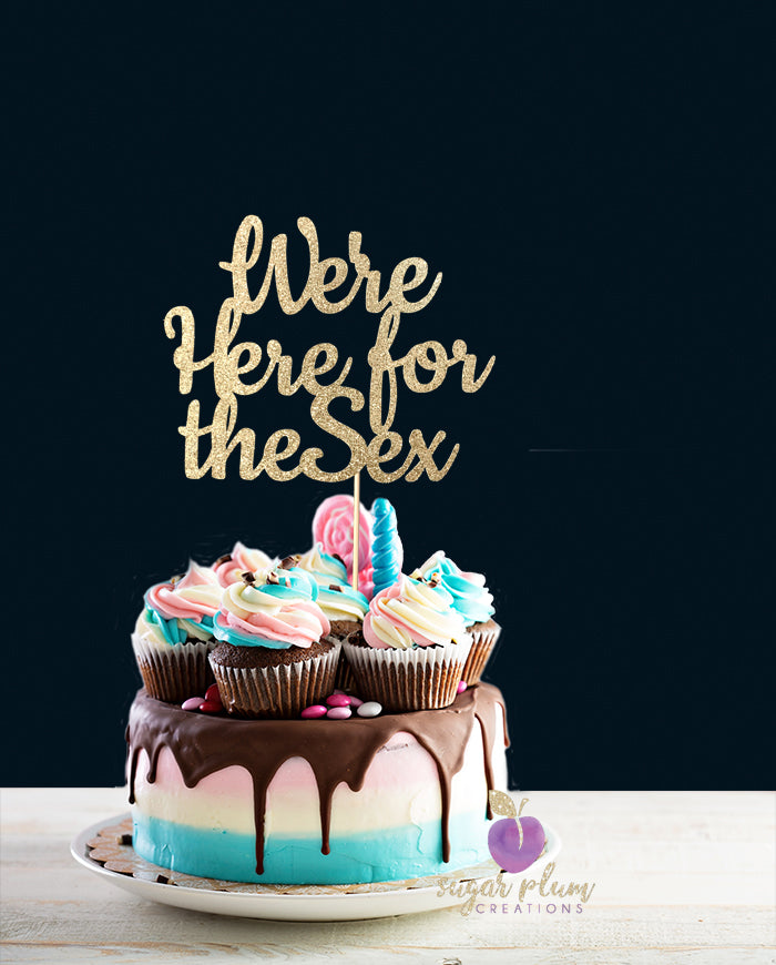 We're Here for the Sex Cake Topper