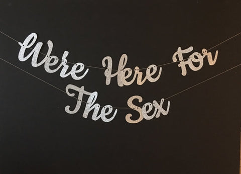 We're Here For The Sex Banner