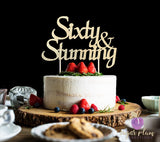 Sixty and Stunning Cake Topper
