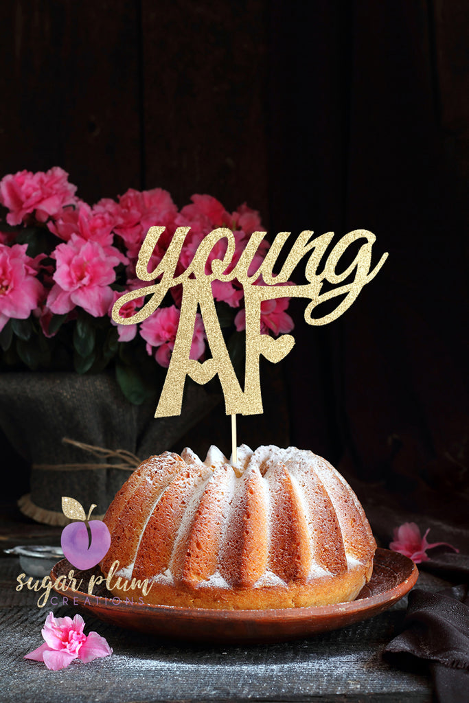 Young AF (w/hearts) Cake Topper