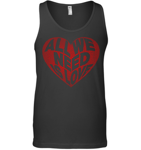 All We Need Is Love Soft 100% Cotton Sleeveless Men Women Unisex Tank Top