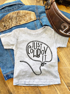 Just Cowboy It Baby/Toddler Graphic Tee