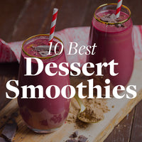 10 Best Dessert Smoothies