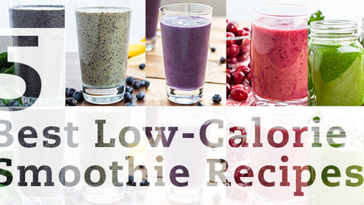 5 Best Low Calorie Smoothies