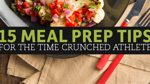 On the Athlete's Plate: Top 15 Meal Prep Tips for the Time Crunched Athlete