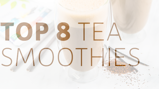 Top 8 Tea Smoothie Recipes