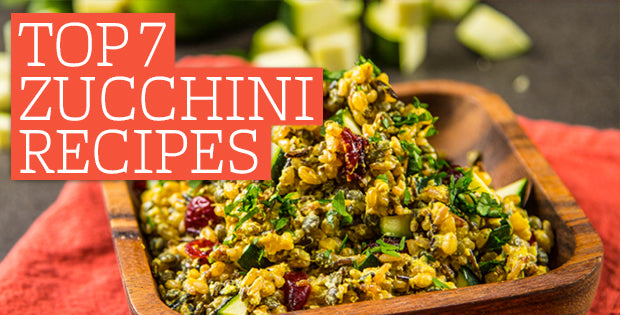 Top 7 Zucchini Recipes