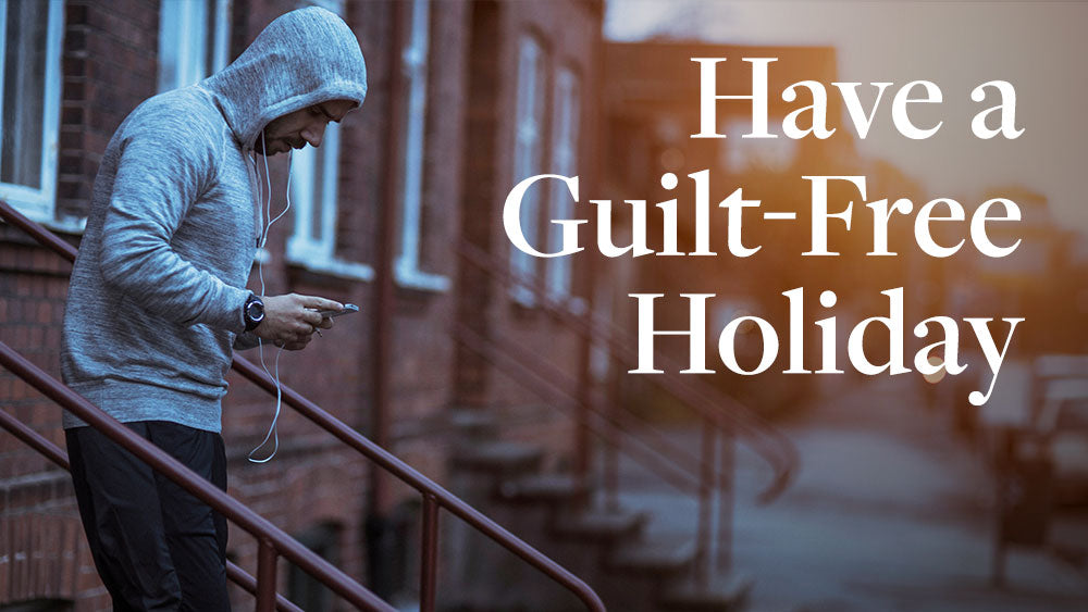 5 New Tips to Help Keep Your Holidays Guilt-free