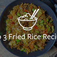 Top 3 Fried Rice Recipes
