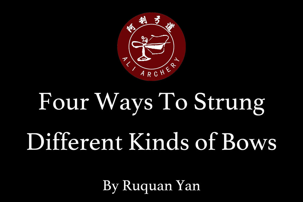 Four Ways to Strung Different Kinds of Bows