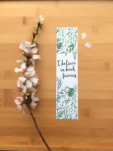 I believe in book fairies bookmark - vines